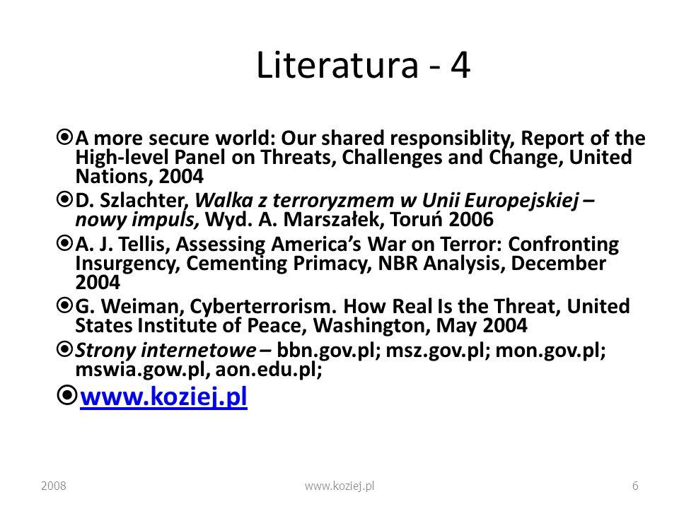 Plan zajęć L.pCzasFor ma Temat 12W Terroryzm jako zagrożenie bezpieczeństwa 22W Terroryzm współczesny 32S Podstawy ideologiczne i organizacje współczesnego terroryzmu: a) fundamentalizm islamski b) Al-kaida jako przykład sieciowej organizacji terrorystycznej 42S Strategia i taktyka terroryzmu 2008www.koziej.pl7
