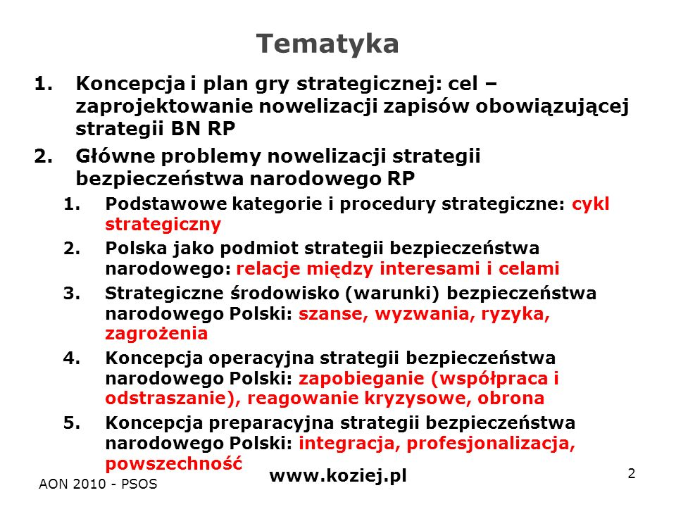 AON 2010 - PSOSwww.koziej.pl23 Interes nr 1 Cel nr 1.1Cel nr 1.2Cel nr 1 … Interes nr 2 Cel nr 2.1Cel nr 2.2Cel nr 2… Interes nr 3 Cel nr 3.1Cel nr 3… Interes nr 4 Cel nr 4.1Cel nr 4….