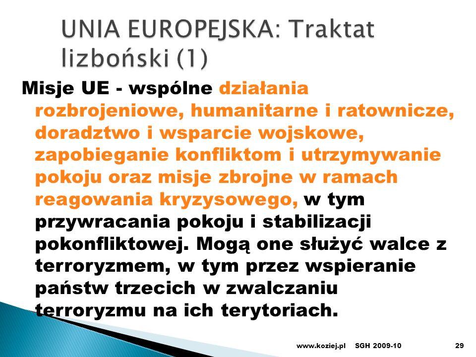 29 Misje UE - wspólne działania rozbrojeniowe, humanitarne i ratownicze, doradztwo i wsparcie wojskowe, zapobieganie konfliktom i utrzymywanie pokoju