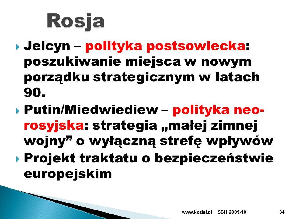 Jelcyn – polityka postsowiecka: poszukiwanie miejsca w nowym porządku strategicznym w latach 90. Putin/Miedwiediew – polityka neo- rosyjska: strategia