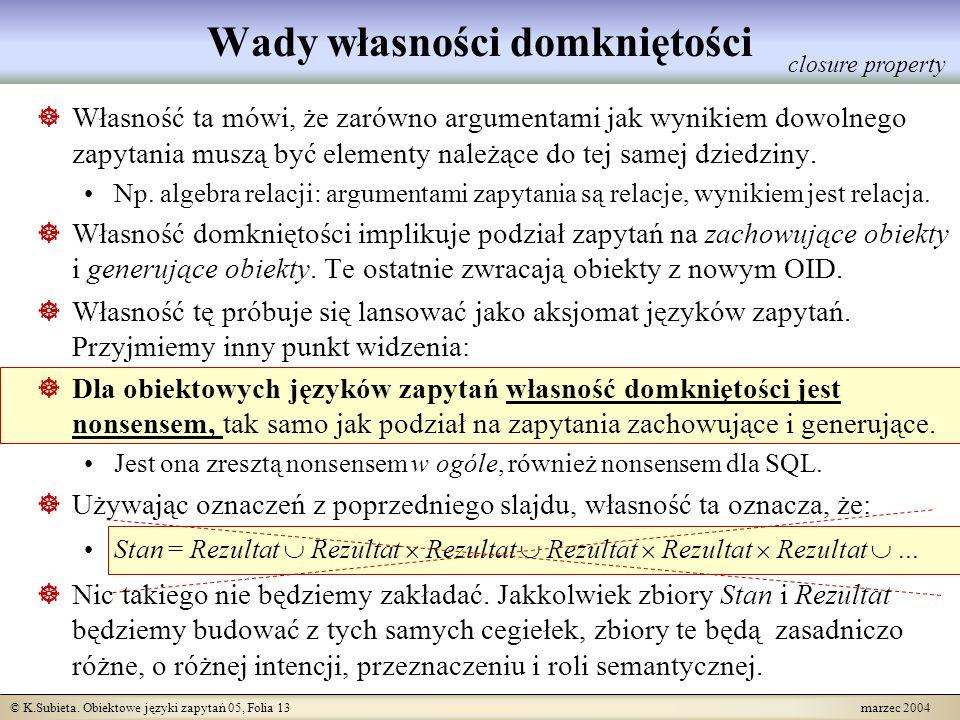 © K.Subieta.Obiektowe języki zapytań 05, Folia 14 marzec 2004 Co więc należy zdefiniować.