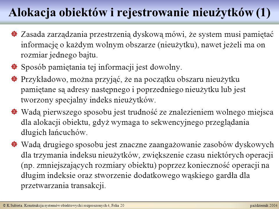 © K.Subieta. Konstrukcja systemów obiektowych i rozproszonych 4, Folia 20 październik 2004 Alokacja obiektów i rejestrowanie nieużytków (1) Zasada zar
