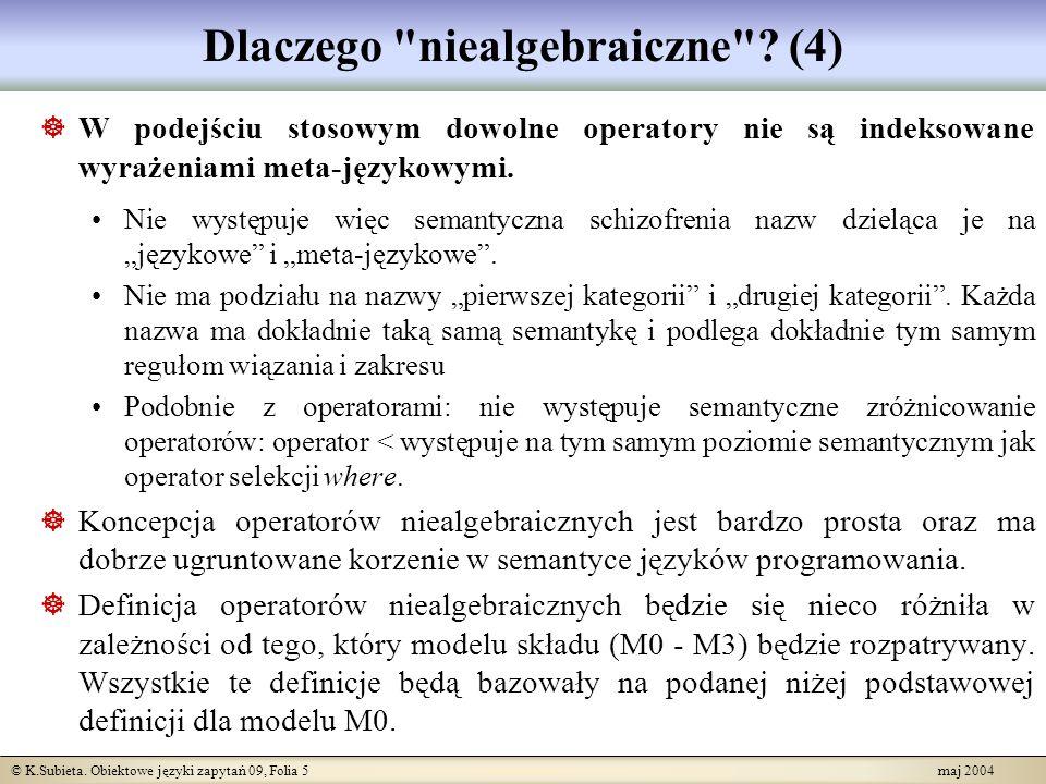 © K.Subieta. Obiektowe języki zapytań 09, Folia 5 maj 2004 Dlaczego