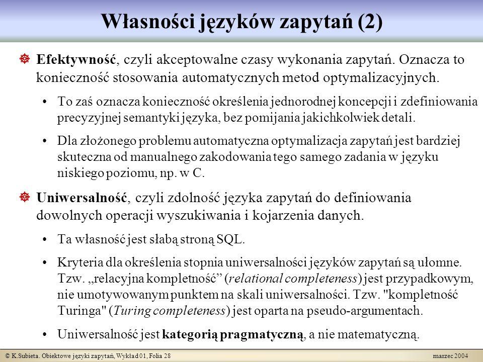 © K.Subieta. Obiektowe języki zapytań, Wykład 01, Folia 28 marzec 2004 Własności języków zapytań (2) Efektywność, czyli akceptowalne czasy wykonania z