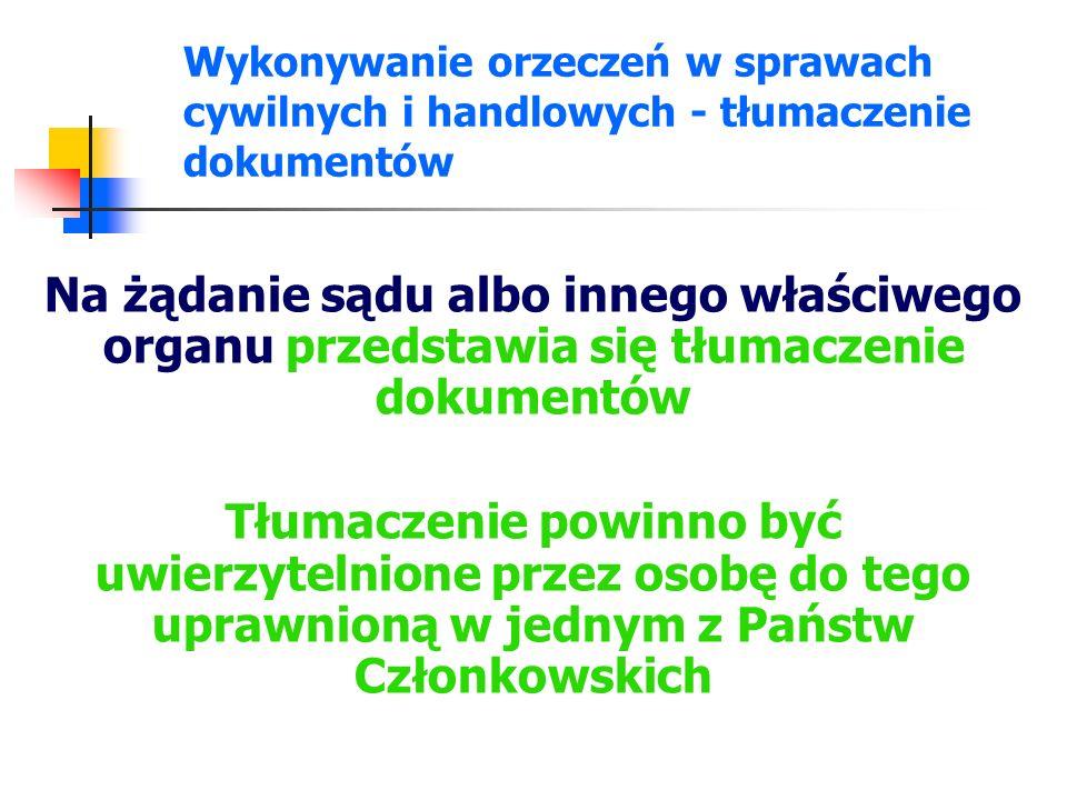 Wykonywanie orzeczeń w sprawach cywilnych i handlowych - tłumaczenie dokumentów Na żądanie sądu albo innego właściwego organu przedstawia się tłumacze
