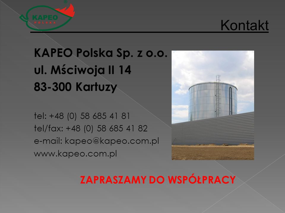 KAPEO Polska Sp. z o.o. ul. Mściwoja II 14 83-300 Kartuzy tel: +48 (0) 58 685 41 81 tel/fax: +48 (0) 58 685 41 82 e-mail: kapeo@kapeo.com.pl www.kapeo