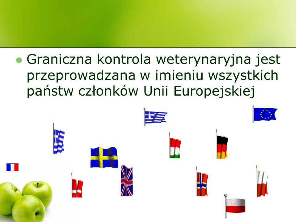 Graniczna kontrola weterynaryjna jest przeprowadzana w imieniu wszystkich państw członków Unii Europejskiej