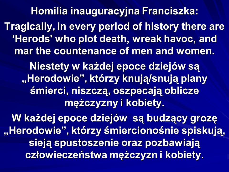 W luźnym przekładzie (z uwzględnieniem kontekstu): W każdej epoce dziejów (zwłaszcza obecnie) są budzący grozę Herodowie, którzy (czyli patologiczne ośrodki, które zamiast pełnić służbę na rzecz wszystkich ludzi i środowiska przyrodniczego, dla utrzymania władzy), śmiercionośnie spiskują (przeciwko słabszym), sieją (społeczne) spustoszenie oraz pozbawiają człowieczeństwa mężczyzn i kobiety (degradują człowieka).