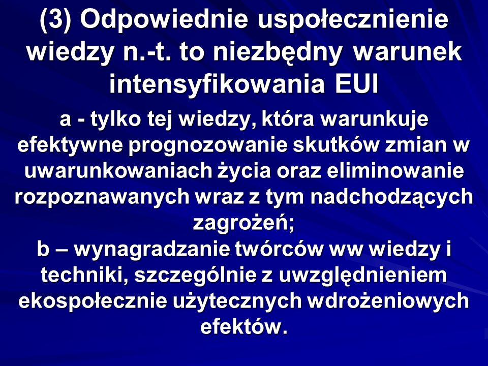 (3) Odpowiednie uspołecznienie wiedzy n.-t. to niezbędny warunek intensyfikowania EUI a - tylko tej wiedzy, która warunkuje efektywne prognozowanie sk