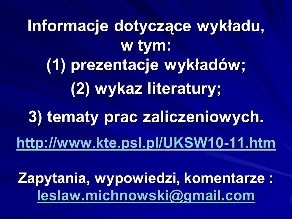 Informacje dotyczące wykładu, w tym: (1) prezentacje wykładów; (2) wykaz literatury; 3) tematy prac zaliczeniowych.