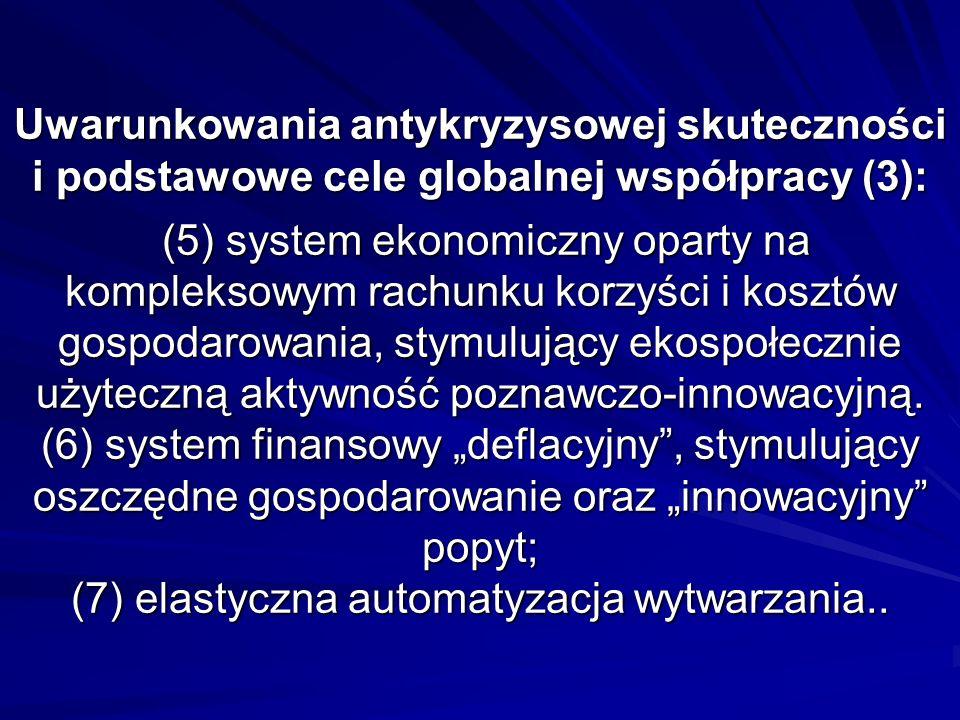 Uwarunkowania antykryzysowej skuteczności i podstawowe cele globalnej współpracy (3): (5) system ekonomiczny oparty na kompleksowym rachunku korzyści