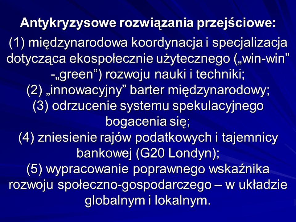 Antykryzysowe rozwiązania przejściowe: (1) międzynarodowa koordynacja i specjalizacja dotycząca ekospołecznie użytecznego (win-win -green) rozwoju nau