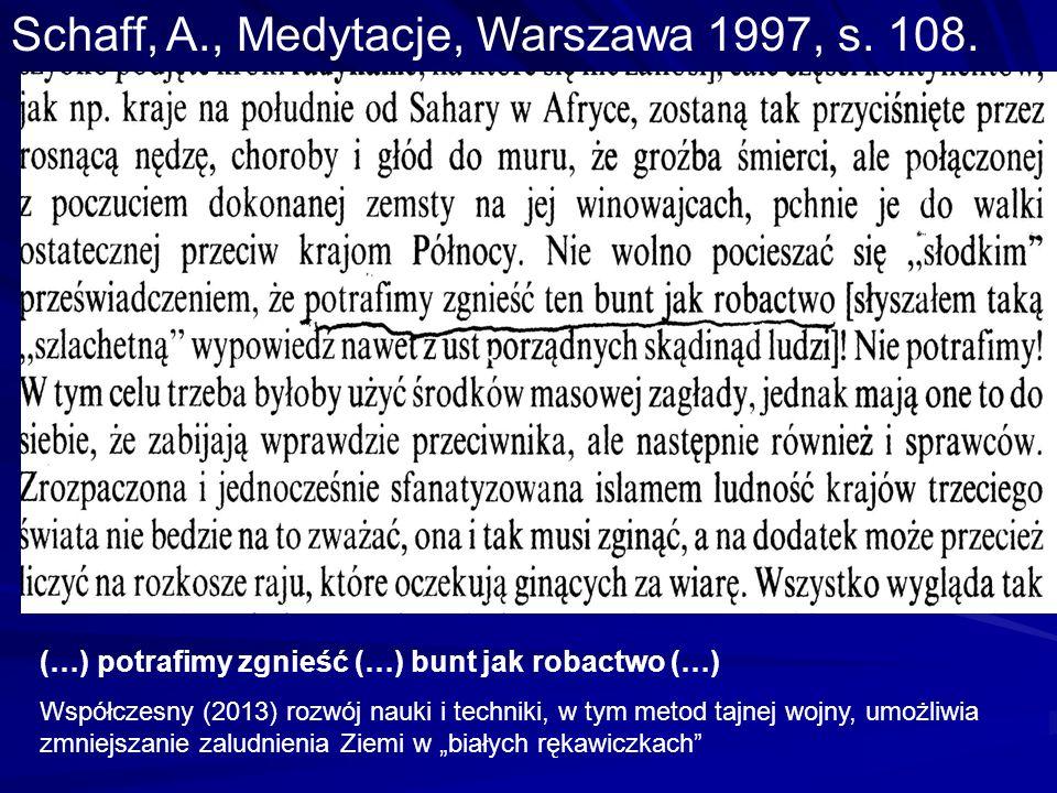 Schaff, A., Medytacje, Warszawa 1997, s. 108.