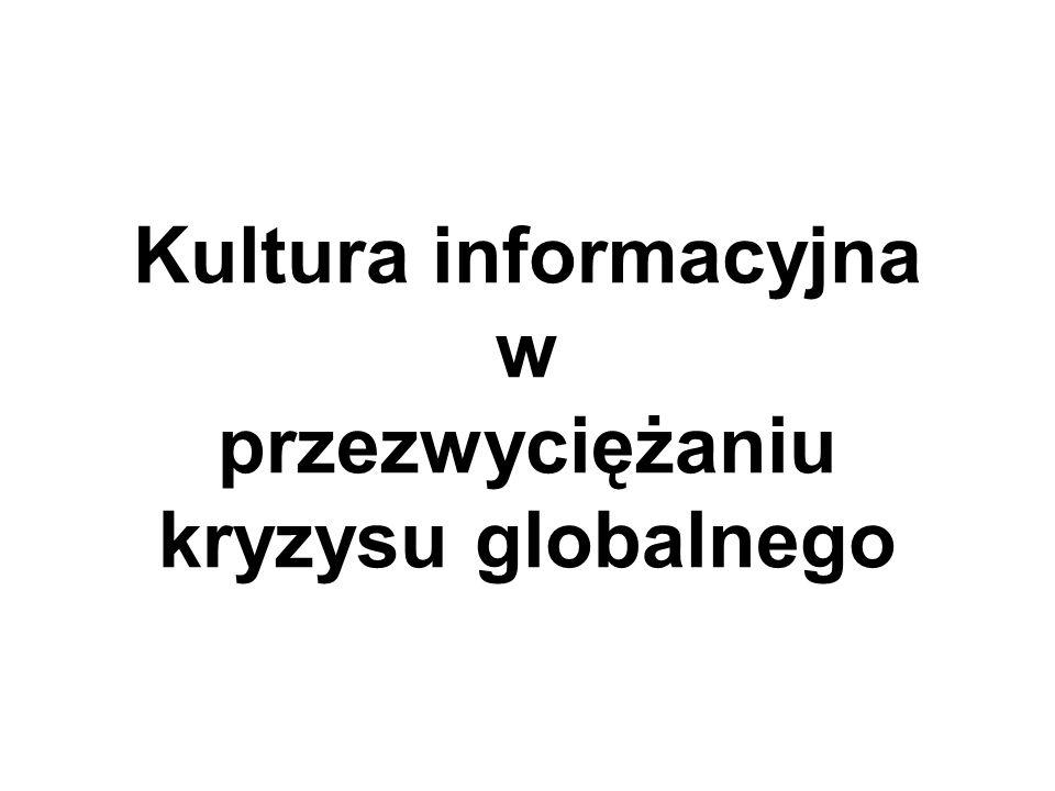 Kultura informacyjna w przezwyciężaniu kryzysu globalnego