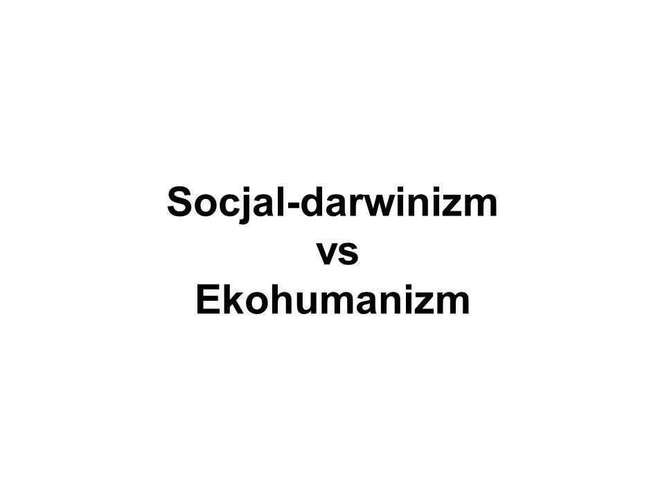 Socjal-darwinizm vs Ekohumanizm