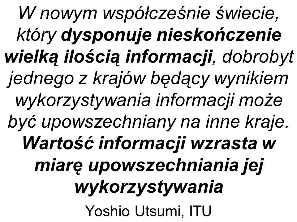 W nowym współcześnie świecie, który dysponuje nieskończenie wielką ilością informacji, dobrobyt jednego z krajów będący wynikiem wykorzystywania infor