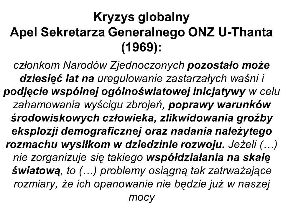 Kryzys globalny Apel Sekretarza Generalnego ONZ U-Thanta (1969): członkom Narodów Zjednoczonych pozostało może dziesięć lat na uregulowanie zastarzały