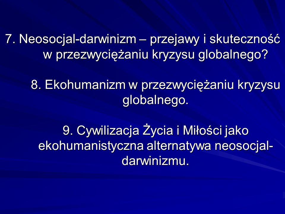 7. Neosocjal-darwinizm – przejawy i skuteczność w przezwyciężaniu kryzysu globalnego.