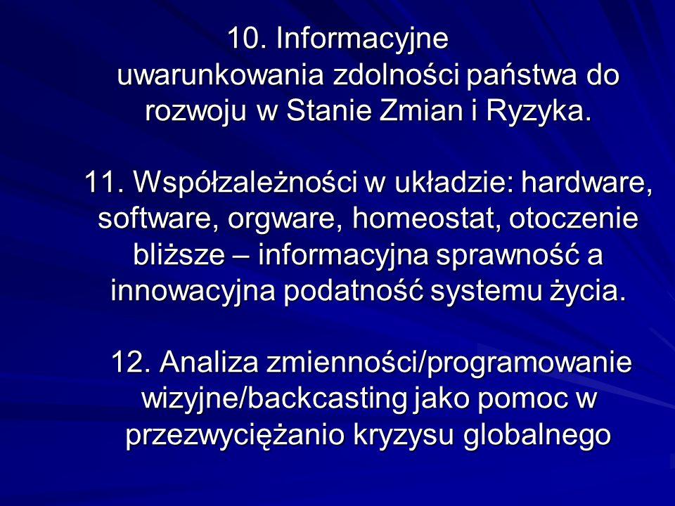 10. Informacyjne uwarunkowania zdolności państwa do rozwoju w Stanie Zmian i Ryzyka.