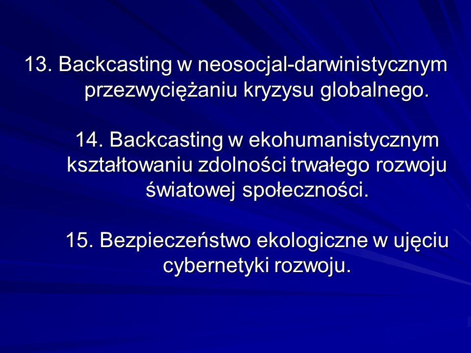 13. Backcasting w neosocjal-darwinistycznym przezwyciężaniu kryzysu globalnego.