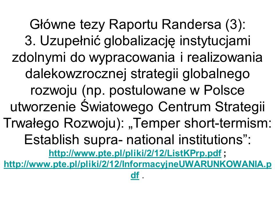 Główne tezy Raportu Randersa (3): 3. Uzupełnić globalizację instytucjami zdolnymi do wypracowania i realizowania dalekowzrocznej strategii globalnego