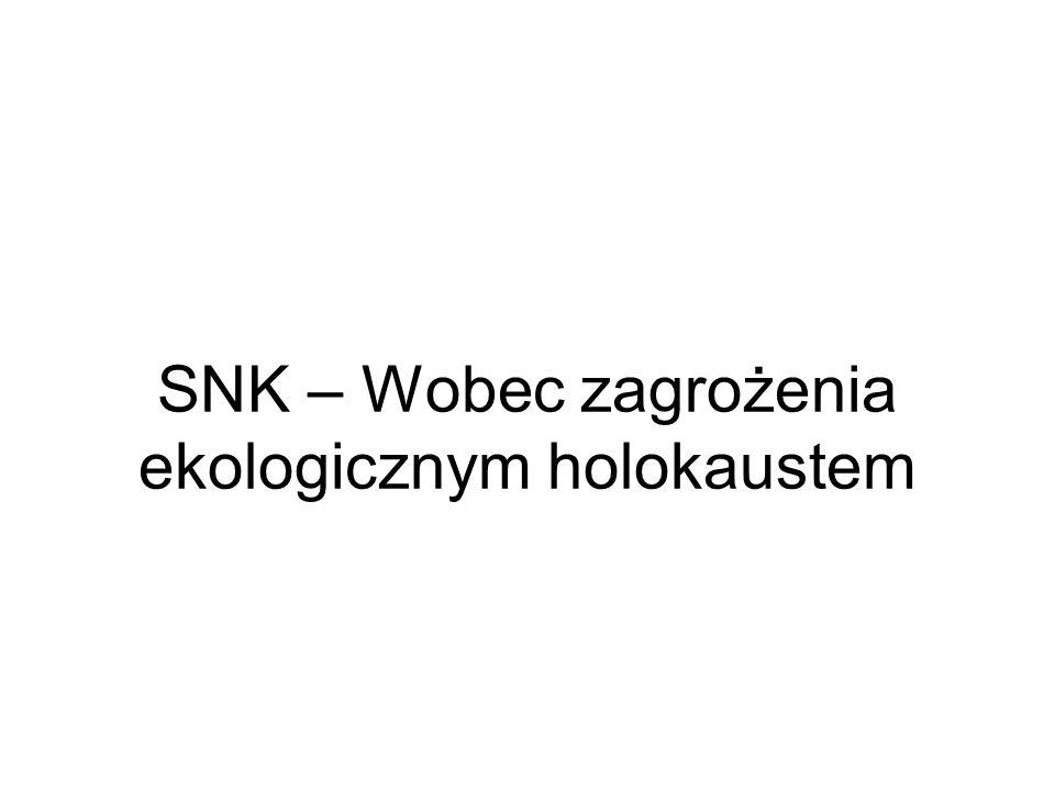 SNK – Wobec zagrożenia ekologicznym holokaustem