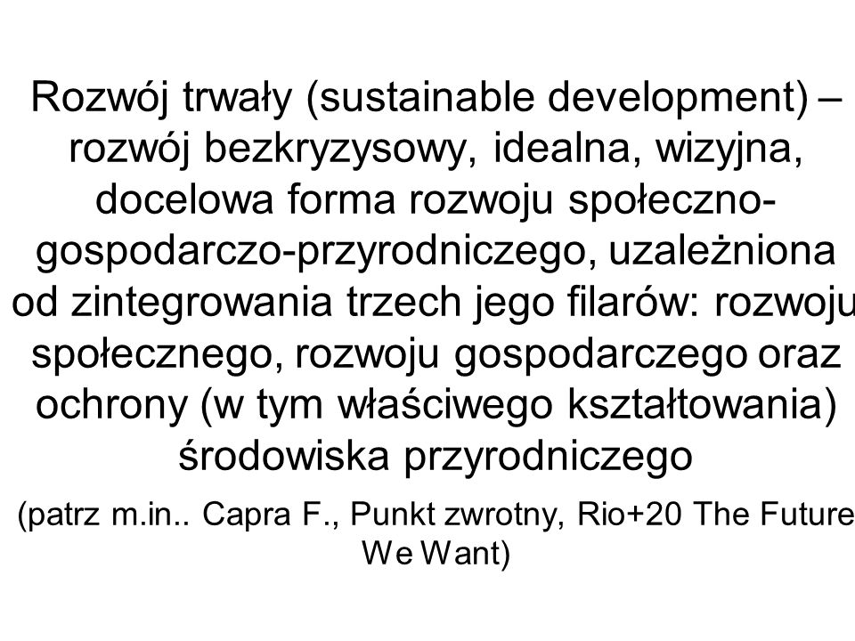 Konieczność – po pierwsze - ekohumanistycznego zintegrowania światowej elity.