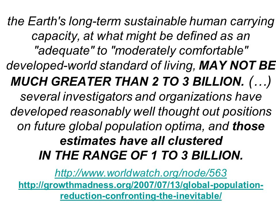 the Earth's long-term sustainable human carrying capacity, at what might be defined as an