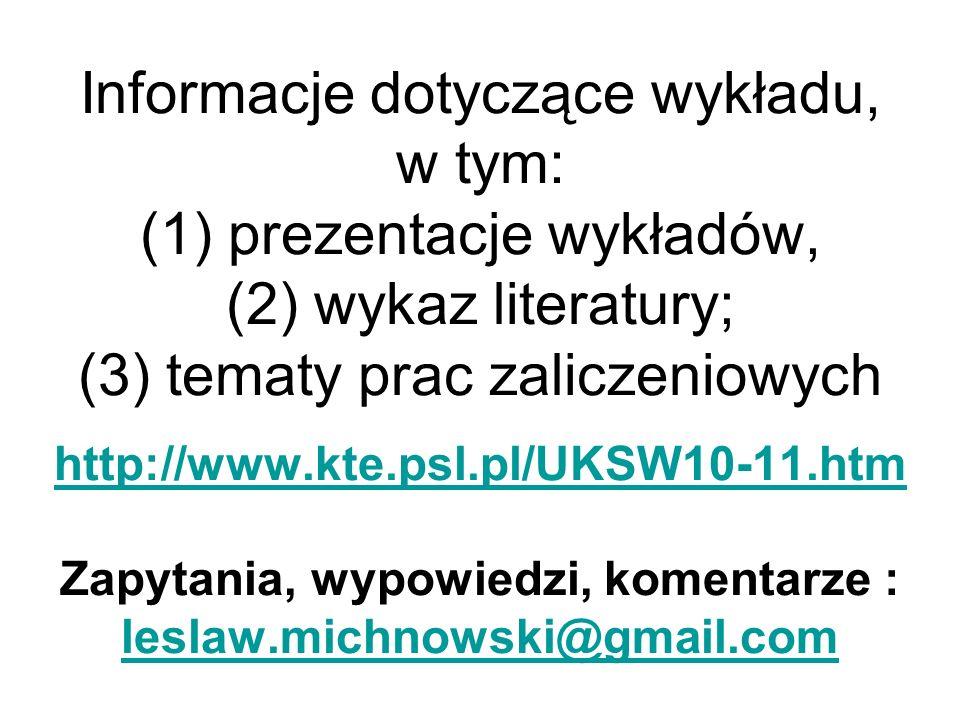 Informacje dotyczące wykładu, w tym: (1) prezentacje wykładów, (2) wykaz literatury; (3) tematy prac zaliczeniowych http://www.kte.psl.pl/UKSW10-11.ht
