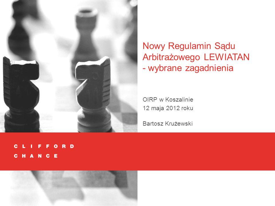 Nowy Regulamin Sądu Arbitrażowego LEWIATAN - wybrane zagadnienia Bartosz Krużewski OIRP w Koszalinie 12 maja 2012 roku