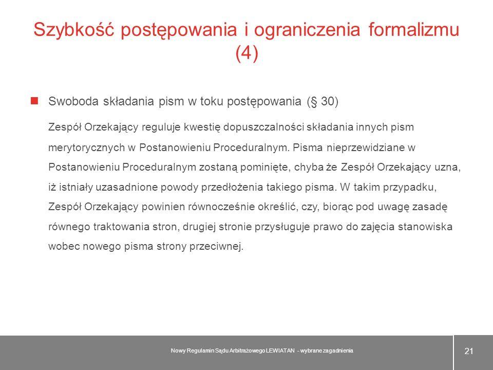 Szybkość postępowania i ograniczenia formalizmu (4) Swoboda składania pism w toku postępowania (§ 30) Zespół Orzekający reguluje kwestię dopuszczalnoś