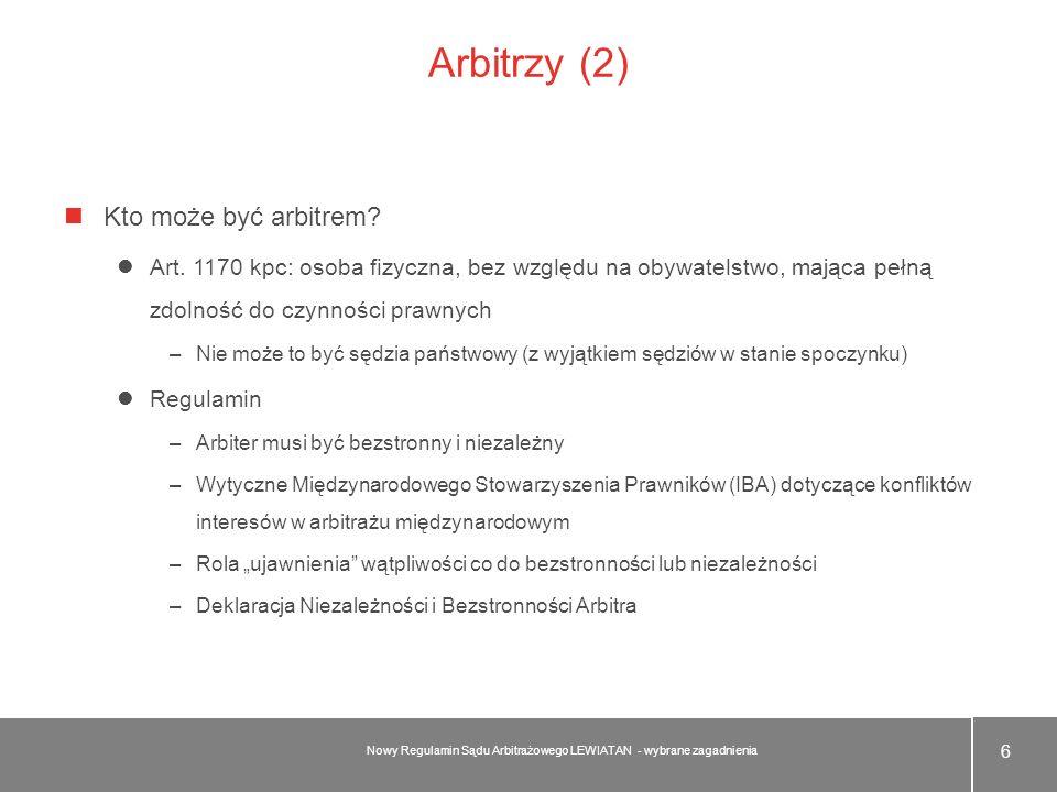 Arbitrzy (2) Kto może być arbitrem? Art. 1170 kpc: osoba fizyczna, bez względu na obywatelstwo, mająca pełną zdolność do czynności prawnych –Nie może