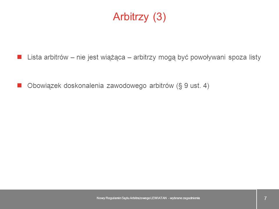 Arbitrzy (3) Lista arbitrów – nie jest wiążąca – arbitrzy mogą być powoływani spoza listy Obowiązek doskonalenia zawodowego arbitrów (§ 9 ust. 4) 7 No