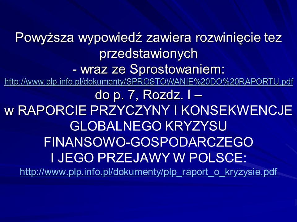 Powyższa wypowiedź zawiera rozwinięcie tez przedstawionych - wraz ze Sprostowaniem: http://www.plp.info.pl/dokumenty/SPROSTOWANIE%20DO%20RAPORTU.pdf do p.