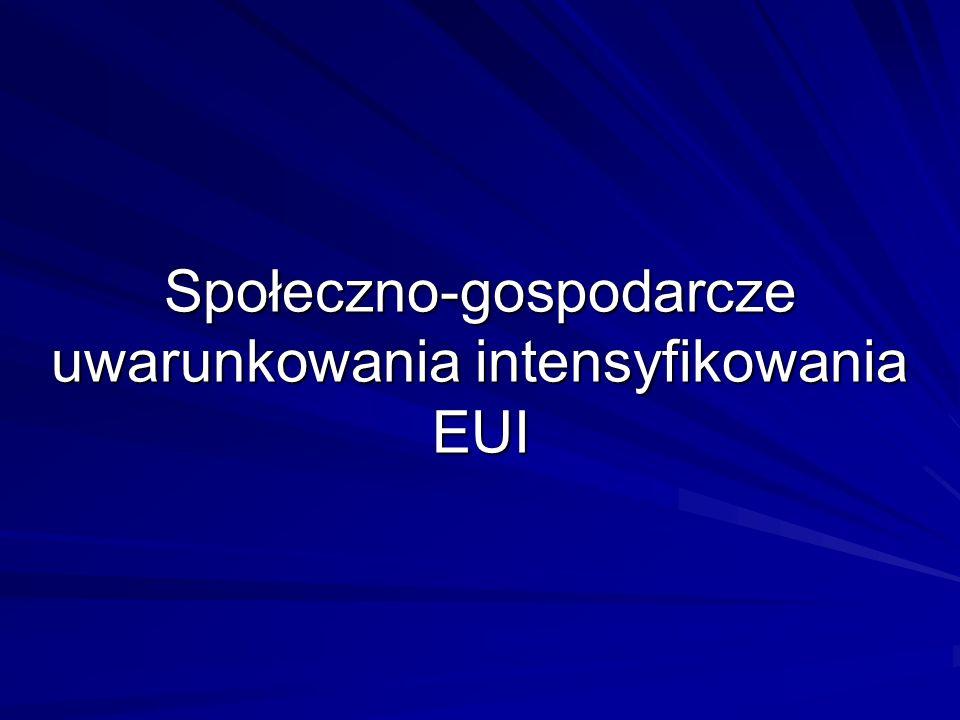 Społeczno-gospodarcze uwarunkowania intensyfikowania EUI