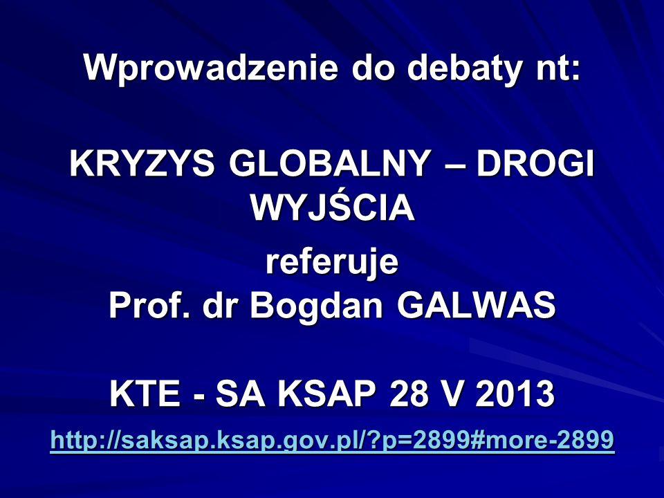 Wprowadzenie do debaty nt: KRYZYS GLOBALNY – DROGI WYJŚCIA referuje Prof.