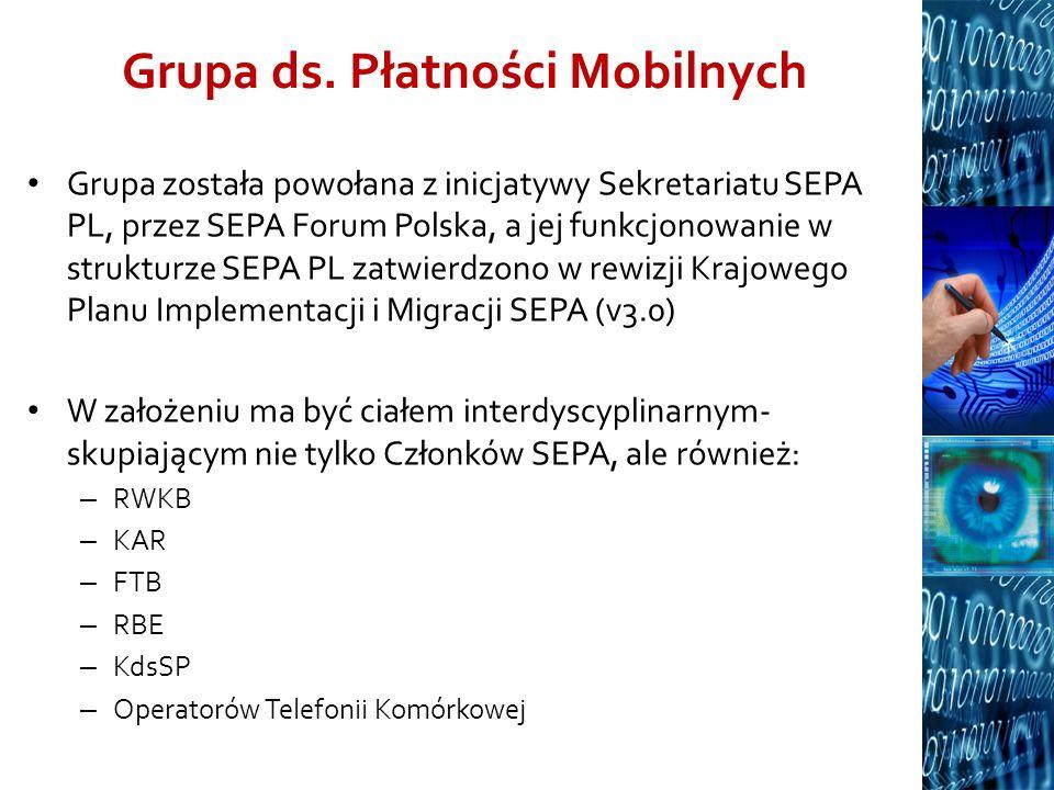 Grupa ds. Płatności Mobilnych Grupa została powołana z inicjatywy Sekretariatu SEPA PL, przez SEPA Forum Polska, a jej funkcjonowanie w strukturze SEP