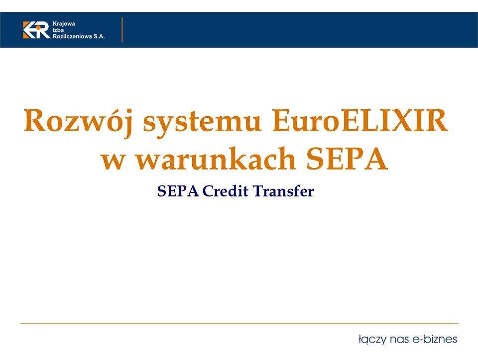 Rozwój systemu EuroELIXIR w warunkach SEPA SEPA Credit Transfer