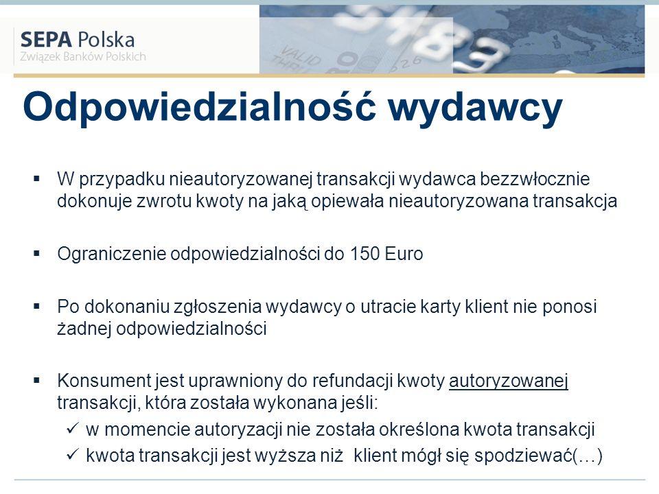 Odpowiedzialność wydawcy W przypadku nieautoryzowanej transakcji wydawca bezzwłocznie dokonuje zwrotu kwoty na jaką opiewała nieautoryzowana transakcj