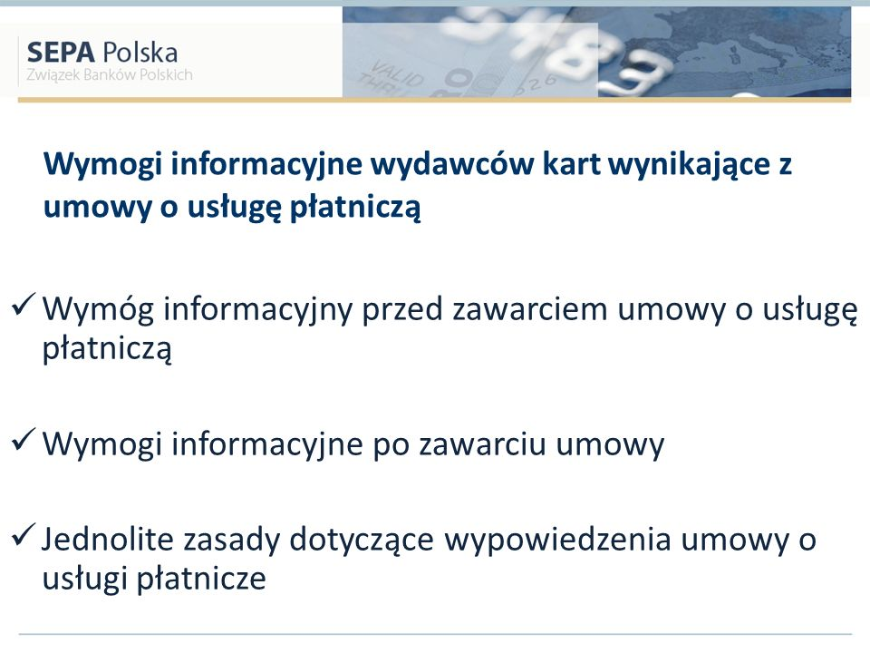 Wpływ PSD – koszty banków potencjalny spadek przychodów banków w obszarze płatności zaostrzenie reguł związanych z ustanowieniem terminów daty waluty dla płatności w EUR zakaz pobierania dodatkowych opłat większa konkurencja wzrost kosztów świadczenia usług płatniczych dostosowania banku to koszt szacowany na od kilku do kilkunastu milionów PLN !!!