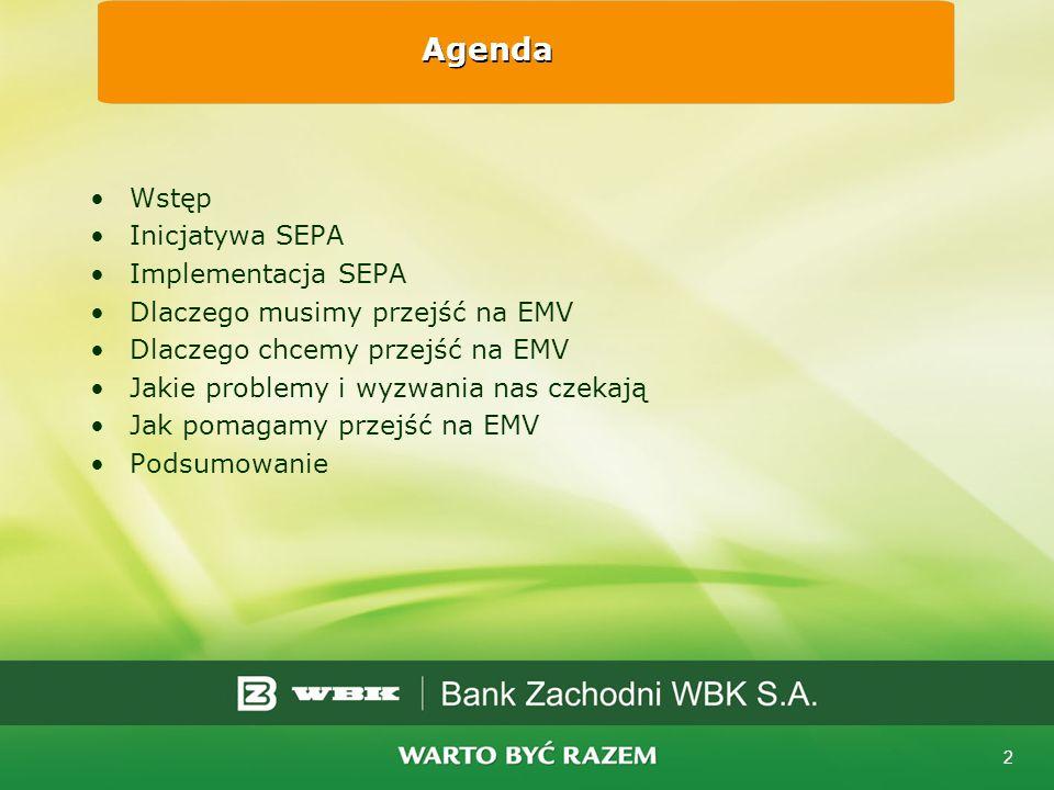 2 Agenda Wstęp Inicjatywa SEPA Implementacja SEPA Dlaczego musimy przejść na EMV Dlaczego chcemy przejść na EMV Jakie problemy i wyzwania nas czekają Jak pomagamy przejść na EMV Podsumowanie