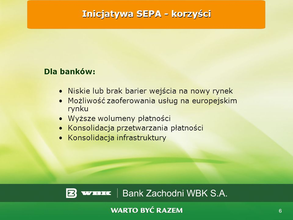 6 Dla banków: Niskie lub brak barier wejścia na nowy rynek Możliwość zaoferowania usług na europejskim rynku Wyższe wolumeny płatności Konsolidacja przetwarzania płatności Konsolidacja infrastruktury Inicjatywa SEPA - korzyści