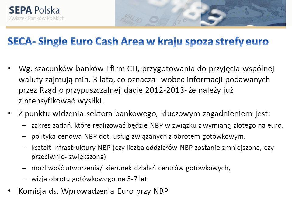 Wg. szacunków banków i firm CIT, przygotowania do przyjęcia wspólnej waluty zajmują min. 3 lata, co oznacza- wobec informacji podawanych przez Rząd o