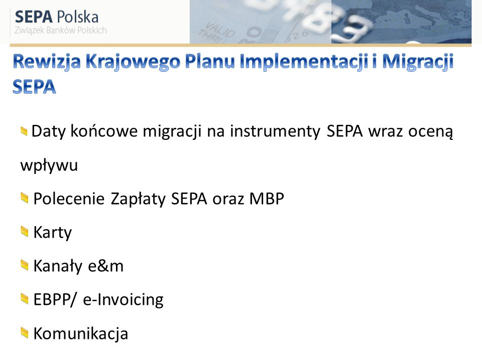 Daty końcowe migracji na instrumenty SEPA wraz oceną wpływu Polecenie Zapłaty SEPA oraz MBP Karty Kanały e&m EBPP/ e-Invoicing Komunikacja
