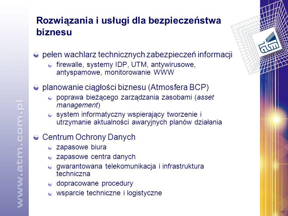 17 Rozwiązania i usługi dla bezpieczeństwa biznesu pełen wachlarz technicznych zabezpieczeń informacji firewalle, systemy IDP, UTM, antywirusowe, antyspamowe, monitorowanie WWW planowanie ciągłości biznesu (Atmosfera BCP) poprawa bieżącego zarządzania zasobami (asset management) system informatyczny wspierający tworzenie i utrzymanie aktualności awaryjnych planów działania Centrum Ochrony Danych zapasowe biura zapasowe centra danych gwarantowana telekomunikacja i infrastruktura techniczna dopracowane procedury wsparcie techniczne i logistyczne