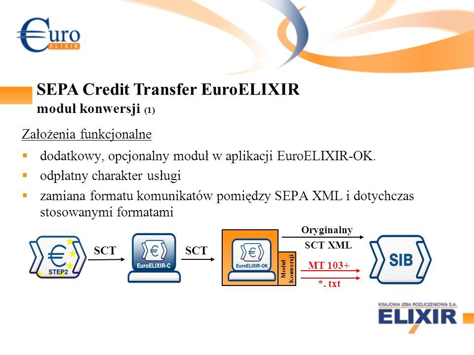 Założenia funkcjonalne dodatkowy, opcjonalny moduł w aplikacji EuroELIXIR-OK. odpłatny charakter usługi zamiana formatu komunikatów pomiędzy SEPA XML