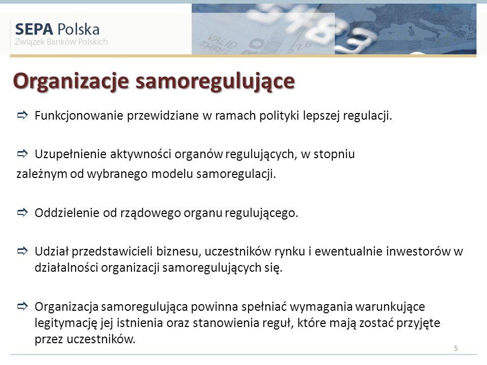 Organizacje samoregulujące Funkcjonowanie przewidziane w ramach polityki lepszej regulacji. Uzupełnienie aktywności organów regulujących, w stopniu za