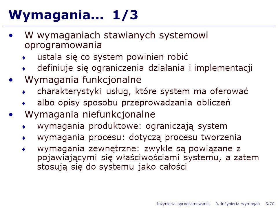 Inżynieria oprogramowania 3.Inżynieria wymagań 5/70 Wymagania...