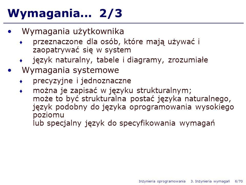Inżynieria oprogramowania 3.Inżynieria wymagań 6/70 Wymagania...