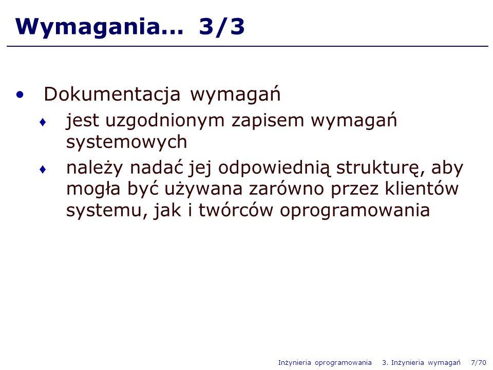 Inżynieria oprogramowania 3.Inżynieria wymagań 7/70 Wymagania...